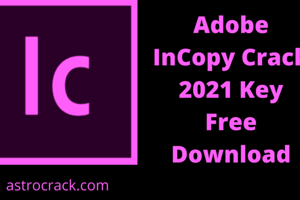 Adobe InCopy, Adobe InCopy crack, Adobe InCopy crack download, Adobe InCopy Crack patched, Adobe InCopy download