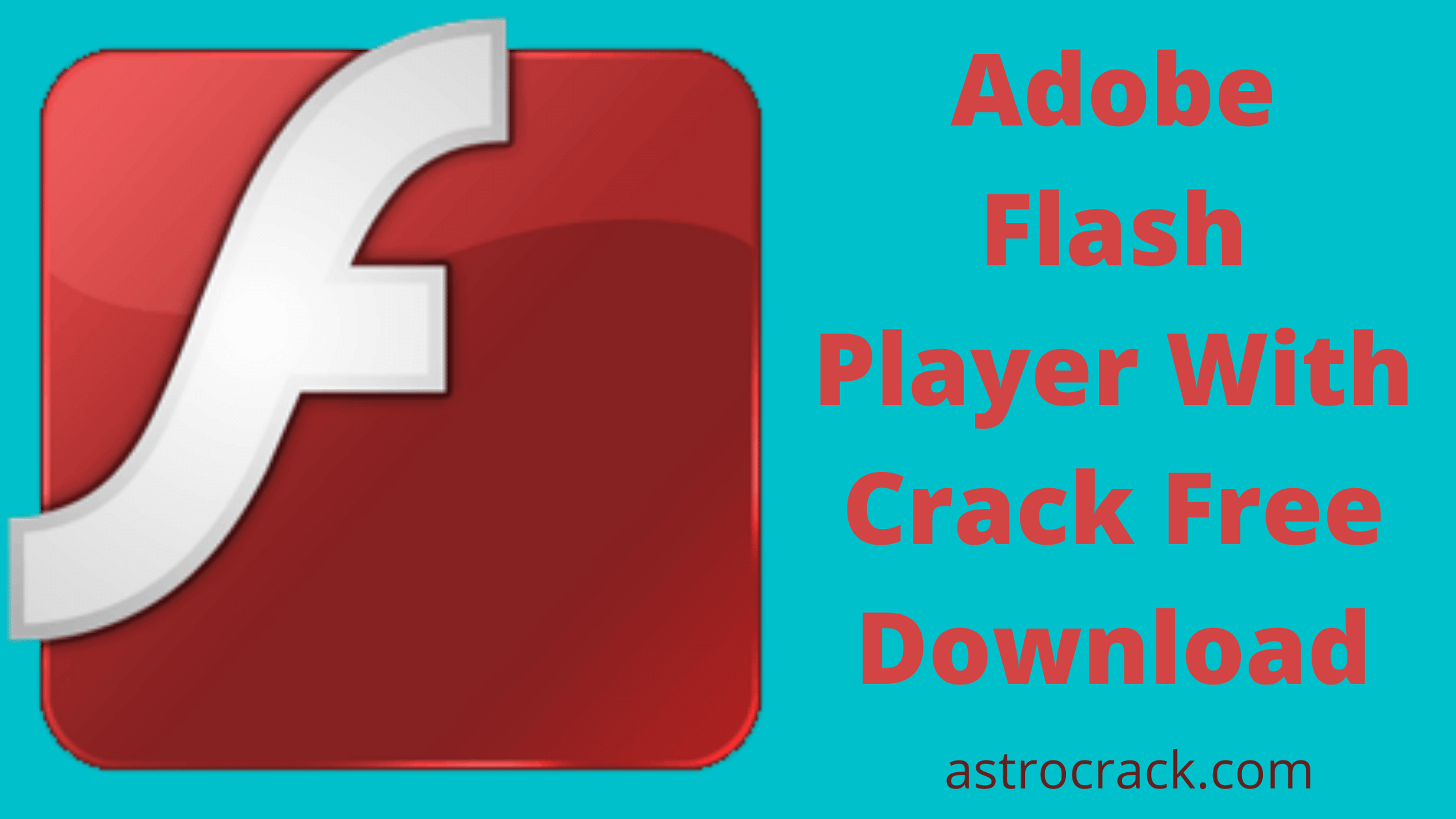 Adobe Flash Player, Adobe Flash Player crack, Adobe Flash Player crack download, Adobe Flash Player Crack patched, Adobe Flash Player download